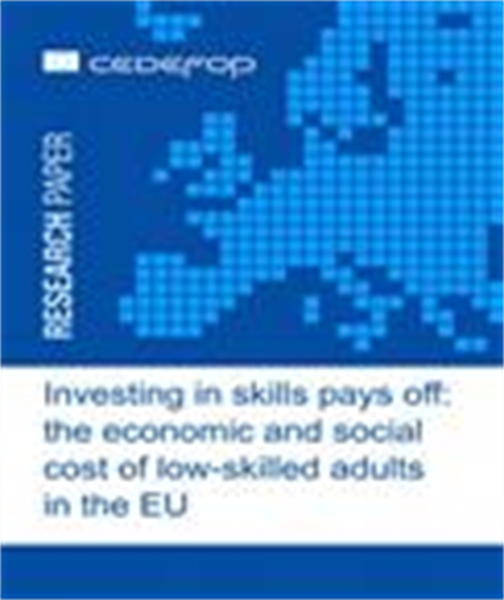 Investing in skills pays off: the economic and social cost of low-skilled adults in the EU.