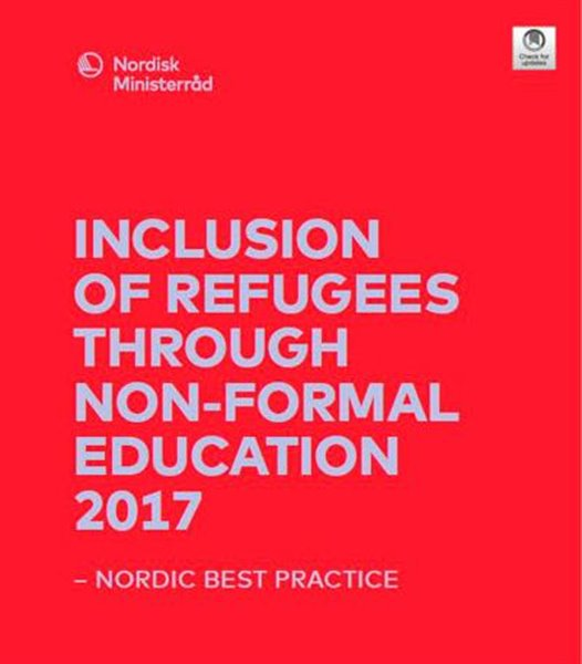 Inclusion of refugees through non-formal education 2017: – Nordic best practice